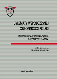 Dylematy współczesnej obronności Polski. Tom 2. Pozamilitarne uwarunkowania obronności państwa - okładka książki