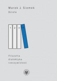 Dzieła. Tom 4. Filozofia, dialektyka, rzeczywistość - okładka książki