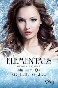 Elementals. Tom 3. Głowa meduzy - okładka książki