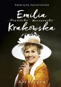 Emilia Krakowska. Aktorzyca - okładka książki