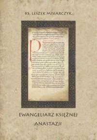 Ewangeliarz księżnej Anastazji - okładka książki