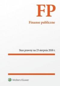 Finanse publiczne. Stan prawny na 23 sierpnia 2018 r. - okładka książki