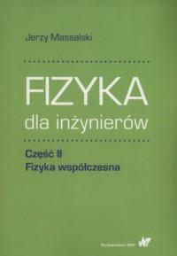 Fizyka dla inżynierów Część II Fizyka współczesna - okładka książki