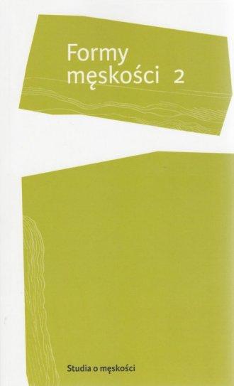 Formy męskości 2 - okładka książki