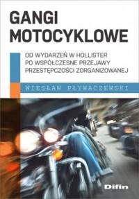 Gangi motocyklowe. Od wydarzeń w Hollister po współczesne przejawy przestępczości zorganizowanej - okładka książki