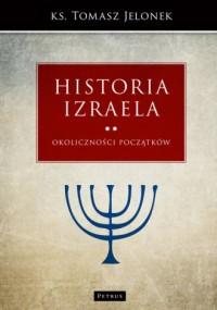 Historia Izraela. Okoliczności początków - okładka książki