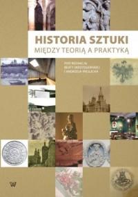 Historia sztuki między teorią a praktyką - okładka książki