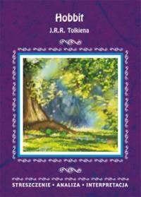 Hobbit J.J.R. Tolkiena. Streszczenie Analiza Interpretacja - okładka książki