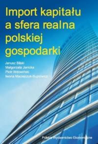 Import kapitału a sfera realna polskiej gospodarki - okładka książki