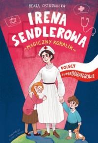 Irena Sendlerowa. Polscy superbohaterowie - okładka książki