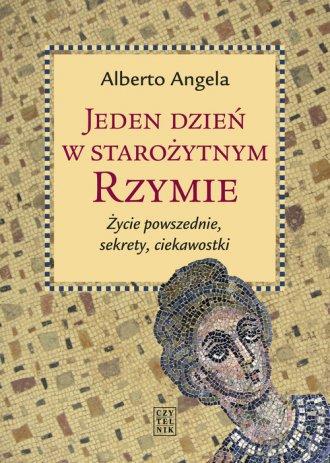 Jeden dzień w starożytnym Rzymie. - okładka książki