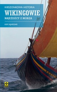 Kieszonkowa historia. Wikingowie. Najeźdźcy z morza - okładka książki