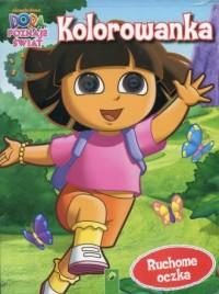 Kolorowanka. Dora poznaje świat. ruchome oczka - okładka książki