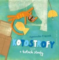 Kotostrofy czyli o kotach strofy - okładka książki
