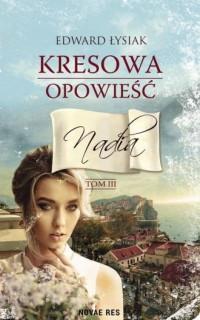 Kresowa opowieść. Tom 3. Nadia - okładka książki