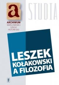 Leszek Kołakowski a filozofia - okładka książki
