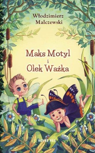 Maks Motyl i Olek Ważka - okładka książki