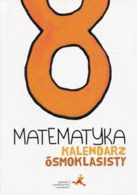 Matematyka. Kalendarz ósmoklasisty - okładka podręcznika