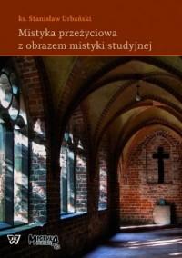 Mistyka przeżyciowa z obrazem mistyki studyjnej - okładka książki
