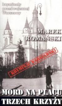Mord na Placu Trzech Krzyży. Seria: Kryminały przedwojennej Warszawy - okładka książki