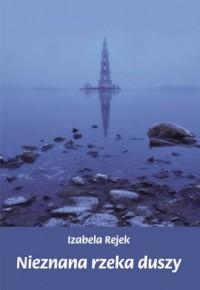 Nieznana rzeka duszy - okładka książki