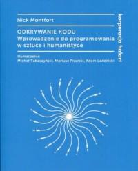 Odkrywanie kodu. Wprowadzenie do programowania w sztuce i humanistyce - okładka książki