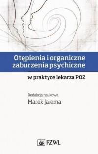 Otępienia i organiczne zaburzenia psychiczne - okładka książki