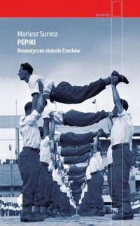 Pepiki. Dramatyczne stulecie Czechów. Seria: Reportaż - okładka książki