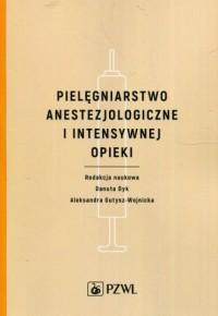 Pielęgniarstwo anestezjologiczne i intensywnej opieki - okładka książki