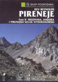 Pireneje Tom 2. Hiszpania, Andora i Pirenejski Szlak Wysokogórski - okładka książki