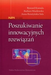 Poszukiwanie innowacyjnych rozwiązań - okładka książki