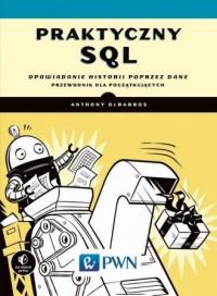 Praktyczny SQL. Opowiadanie historii poprzez dane - przewodnik dla początkujących - okładka książki