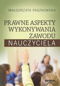 Prawne aspekty wykonywania zawodu nauczyciela - okładka książki