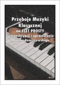 Przeboje Muzyki Klasycznej na Flet Prosty - okładka książki