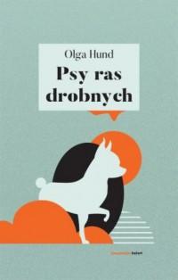 Psy ras drobnych - okładka książki