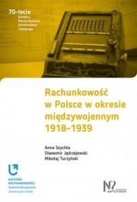 Rachunkowość w Polsce w okresie międzywojennym 1918-1939. Seria: 70-lecie Katedry Rachunkowości Uniwersytetu Łódzkiego - okładka książki