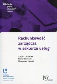 Rachunkowość zarządcza w sektorze usług. Seria: 70-lecie Katedry Rachunkowości Uniwersytetu Łódzkiego - okładka książki