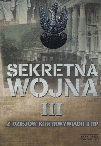 Sekretna wojna 3. Z dziejów kontrwywiadu - okładka książki