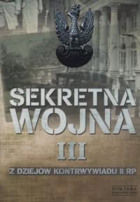 Sekretna wojna 3. Z dziejów kontrwywiadu II RP - okładka książki