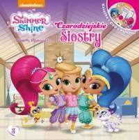 Shimmer & Shine Filmowe Opowieści. Czarodziejskie siostry - okładka książki