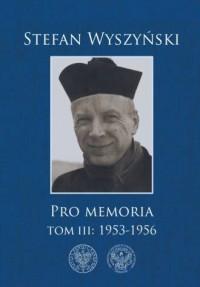 Stefan Wyszyński. Pro memoria. Tom 3: 1953–1956 - okładka książki