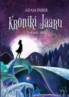 Tajemne imię. Kroniki Jaaru - okładka książki