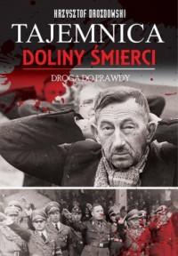 Tajemnica Doliny Śmierci. Droga do prawdy Fordon - Bydgoszcz 1939-2018 - okładka książki