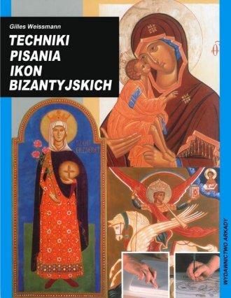 Techniki pisania ikon bizantyjskich - okładka książki