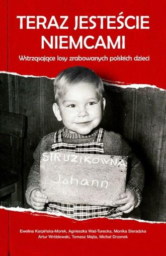 Teraz jesteście Niemcami. Wstrząsające - okładka książki