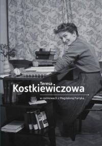 Teresa Kostkiewiczowa w rozmowach z Magdaleną Partyką - okładka książki