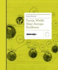 Turcja, Wielki Step i Europa Środkowa - okładka książki