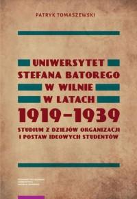 Uniwersytet Stefana Batorego w Wilnie w l 1919-1939 - okładka książki