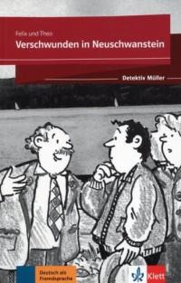 Verschwunden in Neuschwanstein Lektura A1-A2. Detektiv Muller - okładka książki