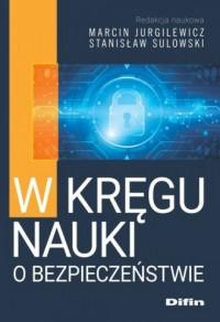 W kręgu nauki o bezpieczeństwie - okładka książki